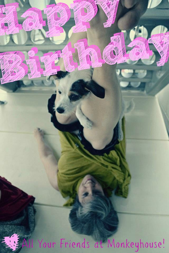 Happy Birthday! Love Your Friends at Monkeyhouse!  Woman dancing with a dog