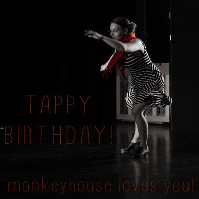 Tappy Birthday!  Monkeyhouse Loves You!  Woman tap dancing  Photo by Ryan Carolo